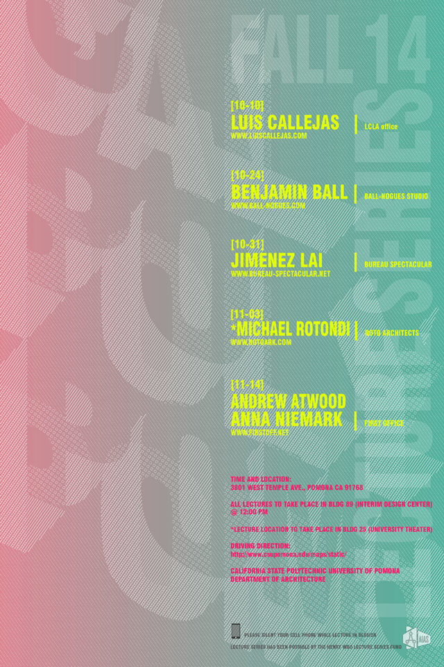 Fall 2014 Lecture Series at Cal Poly Pomona. Image courtesy Cal Poly Pomona, Department of Architecture.