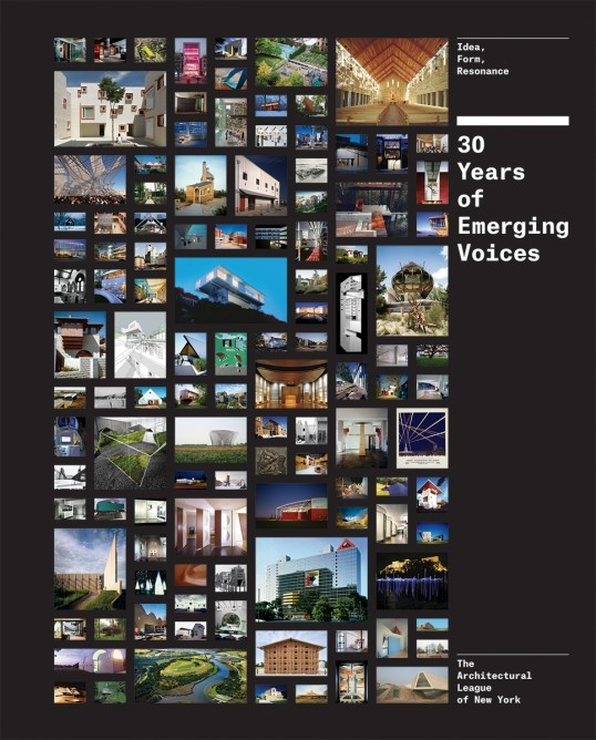 """""""30 Years of Emerging Voices: Idea, Form, Resonance"""" from the Architectural League of New York. Published by Princeton Architectural Press. Image via archleague.org."""