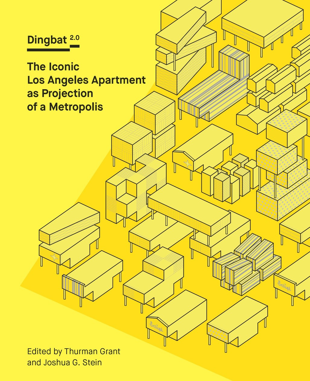 """""""Dingbat 2.0: The Iconic Los Angeles Apartment as Projection of a Metropolis"""" edited by Thurman Grant and Joshua Stein. Courtesy of DoppelHouse Press."""