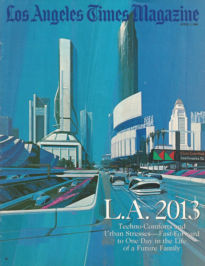 """The cover headline of the April 3, 1988-issue of the Los Angeles Times Magazine reads """"L.A. 2013: Techno-Comforts and Urban Stresses — Fast Forward to One Day in the Life of a Future Family."""""""