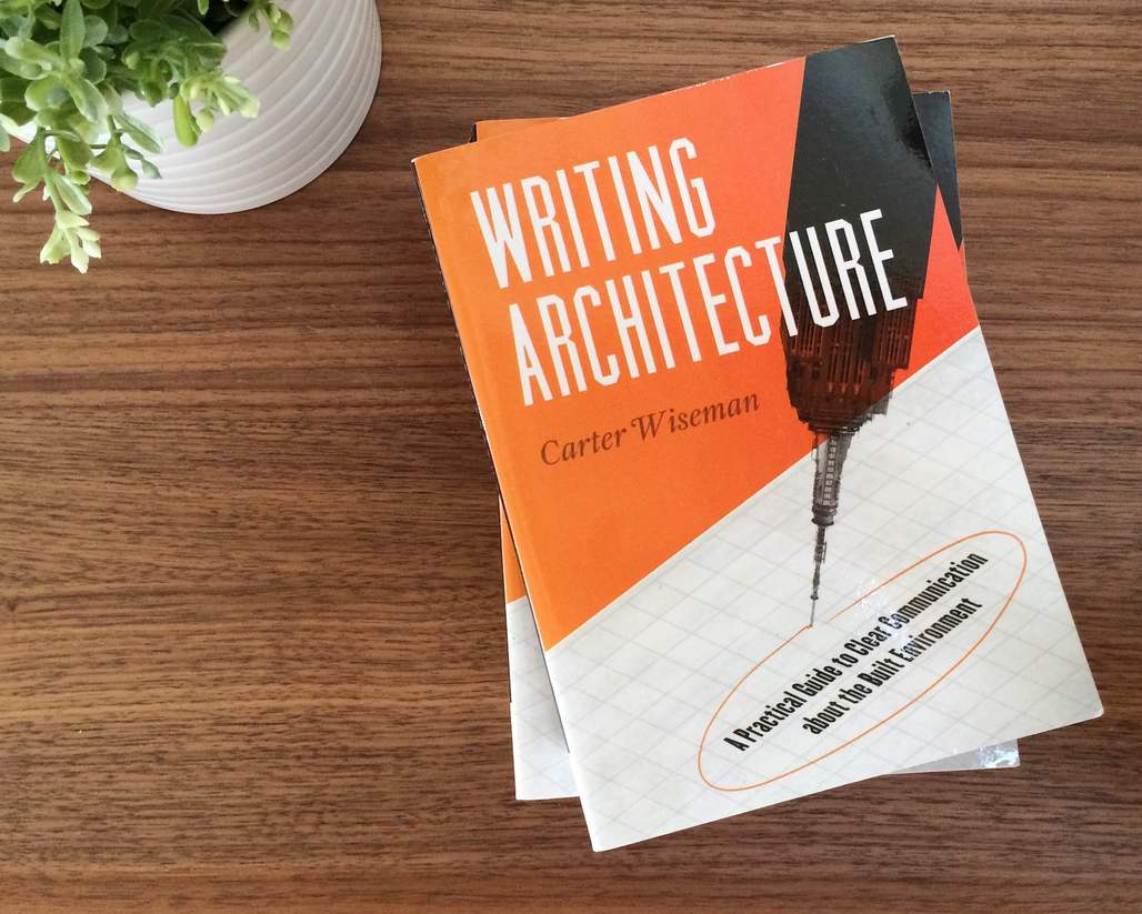 "Win a copy of ""Writing Architecture: A Practical Guide to Clear Communication About the Built Environment"" by Carter Wiseman. Photo by Justine Testado."