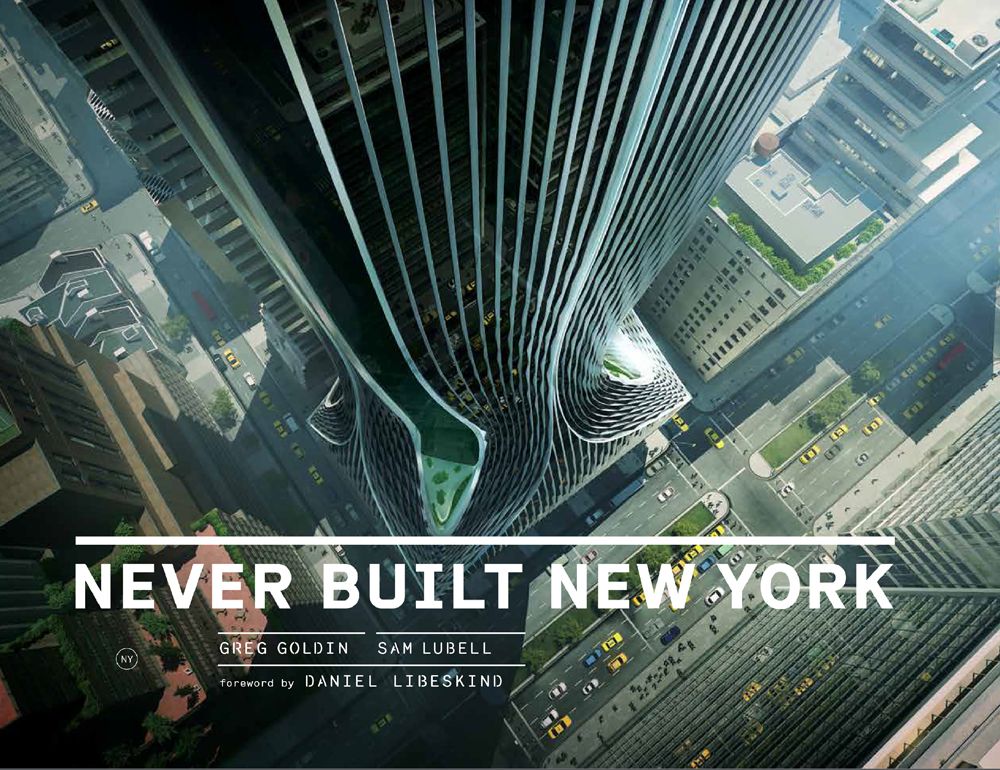 """""""Never Built New York"""" is published by Metropolis Books."""