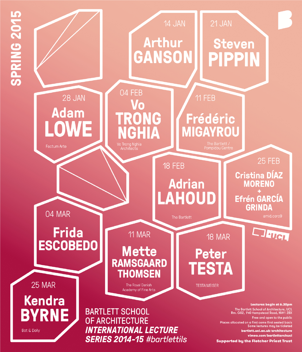 Bartlett International Lecture Series | Spring 2015. Designed by Luke Pearson. Image courtesy of The Bartlett School of Architecture.