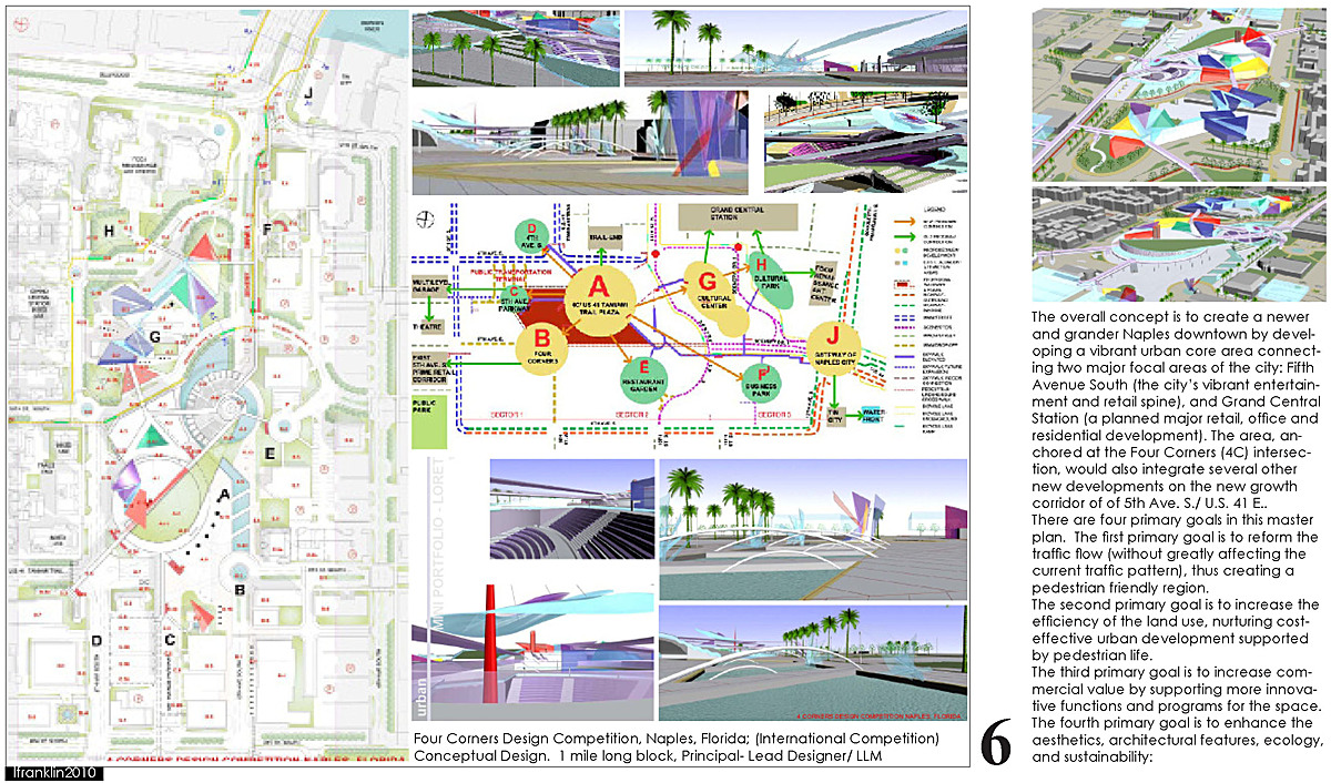 Four Corners Design Competition, Naples, Florida; (International Competition) Conceptual Design. 1 mile long block, Principal- Lead Designer/ LLM