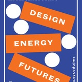 Syracuse Architecture Master of Science (MS) in Architecture Design | Energy | Futures program poster. Image courtesy Syracuse Architecture.