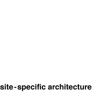 site-specific architecture