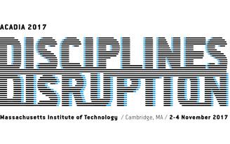 ACADIA 2017: Disciplines and Disruptions