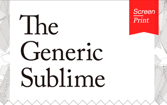 """Screen/Print #51: Moving from the Ordinary to the Extraordinary with """"The Generic Sublime"""""""