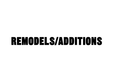 Remodels/Additions
