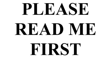 Please Read Me First