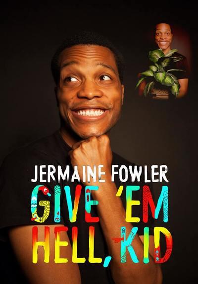 Give 'Em Hell Kid (Jermaine Fowler)