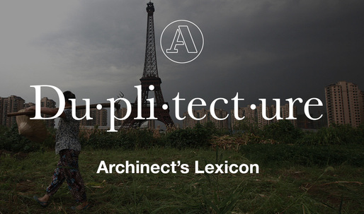 """Archinect's Lexicon: """"Duplitecture"""""""