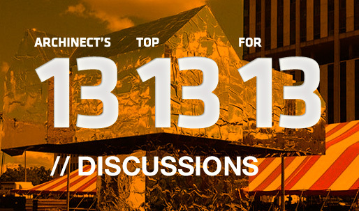 Archinect's Top 13 Discussions for '13