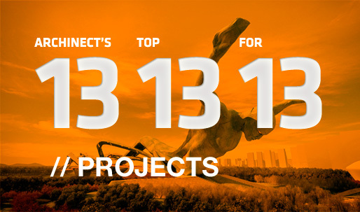 Archinect's Top 13 Projects for '13