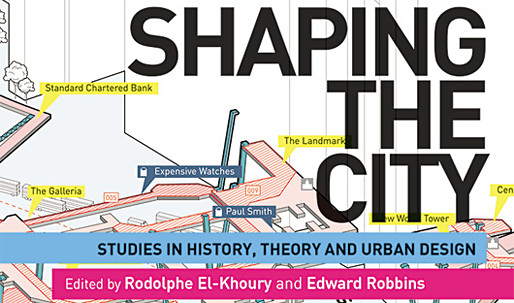"Launch event tonight! ""Shaping the City"" refreshes case studies of contemporary urbanism"