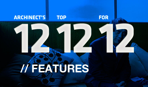 Archinect's Top 12 Features for '12