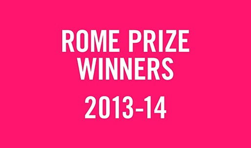 American Academy in Rome Announces 2013-2014 Rome Prize Winners