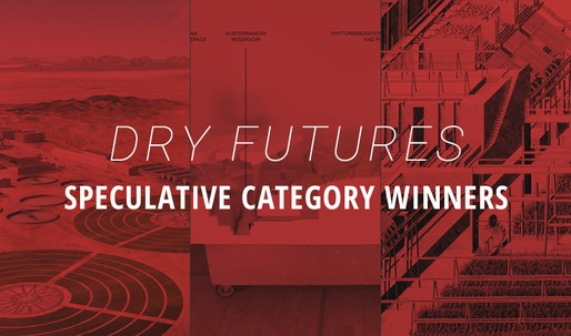 "And the winners of Archinect's Dry Futures competition, ""Speculative"" category, are..."
