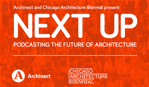 "Archinect presents ""Next Up,"" a live podcasting event in collaboration with the Chicago Architecture Biennial, this Saturday, October 3rd!"