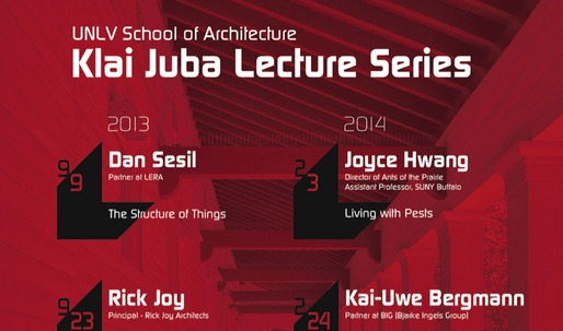 Get Lectured: UNLV School of Architecture Fall '13