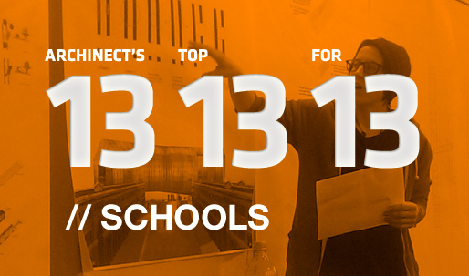 Archinect's Top 13 Schools for '13