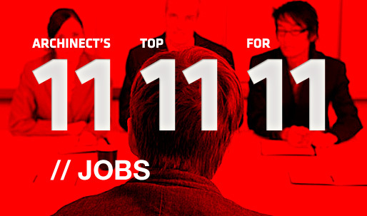 Archinect's Top 11 Jobs for '11